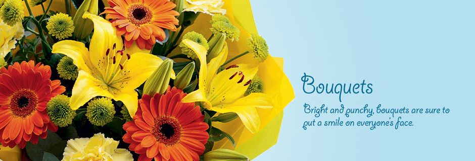 Bouquets - bright and punchy, bouquets are sure to put a smile on everyone's face